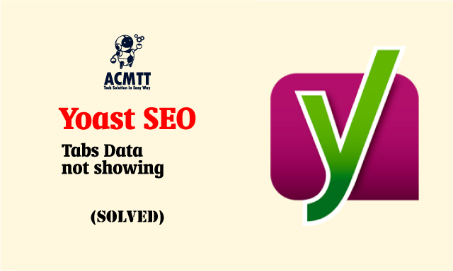 Yoast SEO Tabs Data not showing (Solved)
