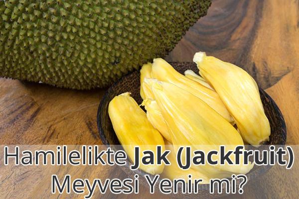 Hamilelikte Jak (Jackfruit) Meyvesi Yenir mi?