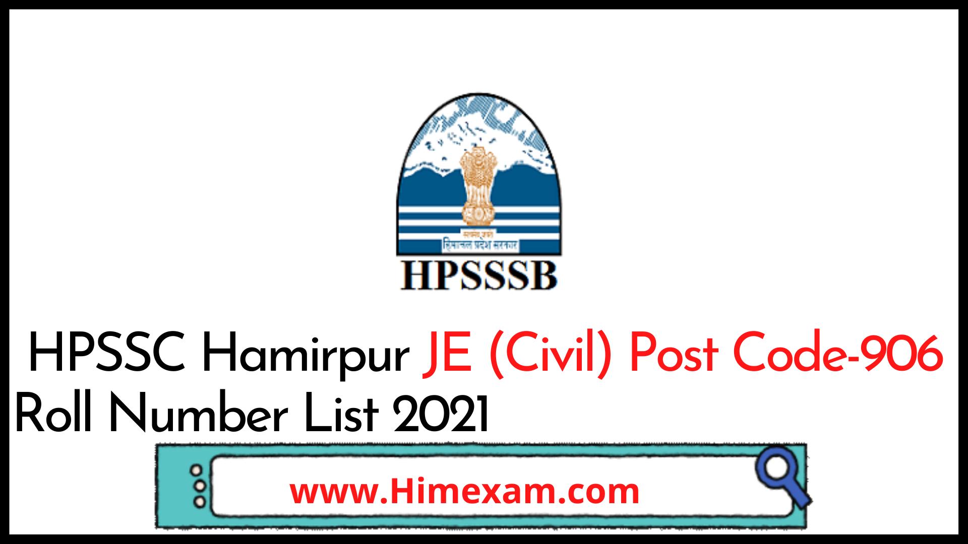 HPSSC Hamirpur JE (Civil) Post Code-906 Roll Number List 2021