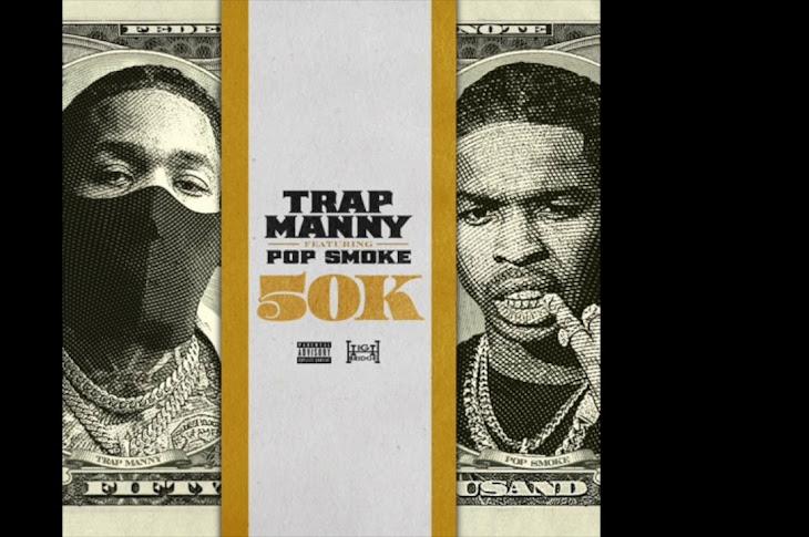 Listen: Trap Manny - 50K Featuring Pop Smoke