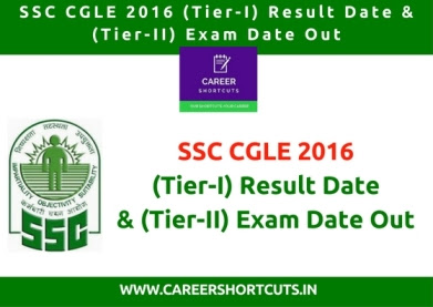 SSC CGLE 2016 (Tier-I) Result Date & (Tier-II) Exam Date Out