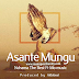 AUDIO | Nchama The Best Ft Mo Music - Asante Mungu | Download