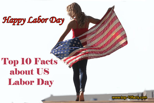 Top 10 Facts about US Labor Day