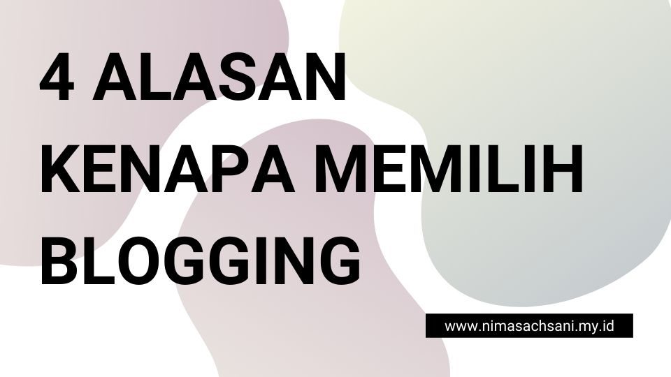 4 alasan memilih blogging