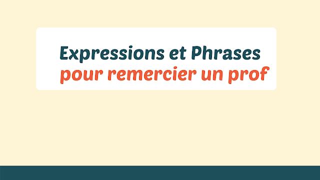 Expressions et Phrases  pour remercier un prof