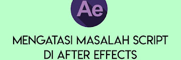 """Cara Mengatasi """"Unable to execute script at line 112"""" di After Effects"""