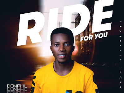 [MUSIC] DONPHIL - RIDE FOR YOU (PROD.BY IZZYBEATZZ)