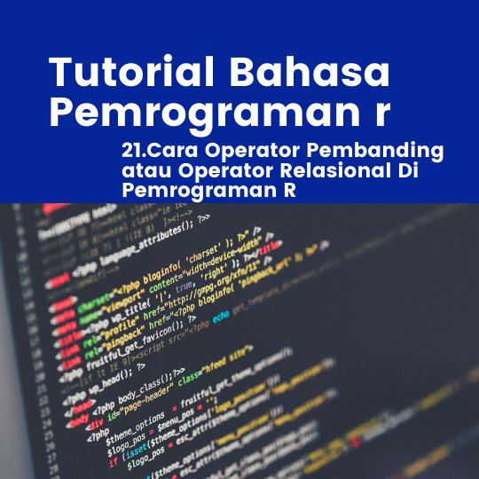 Cara Operator Pembanding atau Operator Relasional Di Pemrograman R