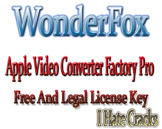 WonderFox Apple Video Converter Factory Pro Free Download With Free But Legal Serial Key (Giveaway)