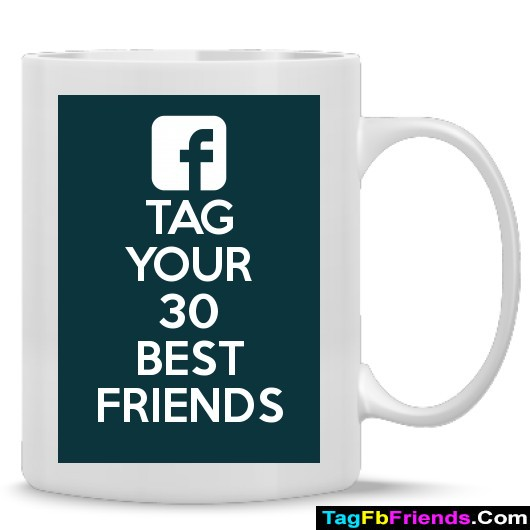 Tag any thirty fb friends on your timeline
