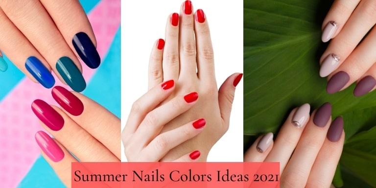 Top 10 Summer nails colors ideas 2021