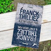 Livre PurpleRain • Il était deux fois - Franck Thilliez