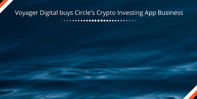 Voyager Digital buys Circle's Crypto Investing App Business