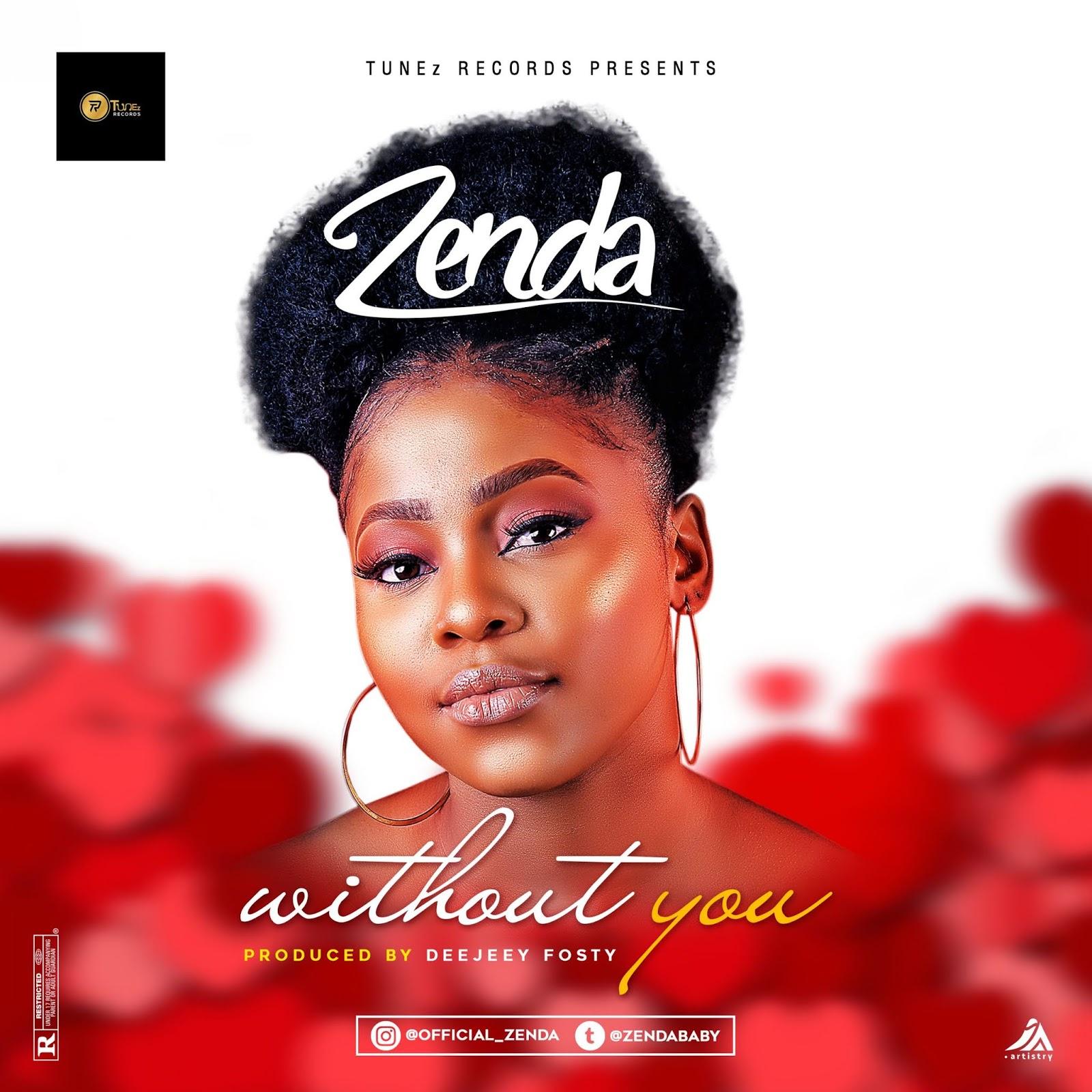 Zenda – Without You #Arewapublisize