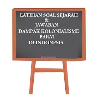 Latihan Soal Dampak Koloniaslisme Belanda di Indonesia