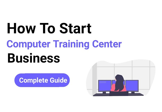 How To Start A Computer Training Center Business [Complete Guide]