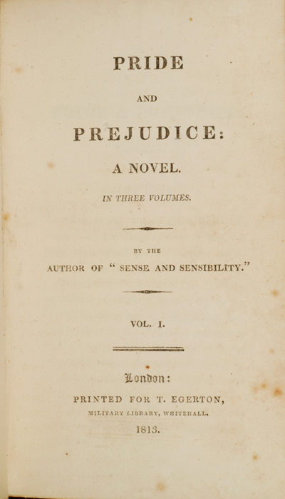 happy birthday pride and prejudice pride and prejudice a novel in three volumes by the author of sense and sensibility london printed for t egerton military library whitehall 1813