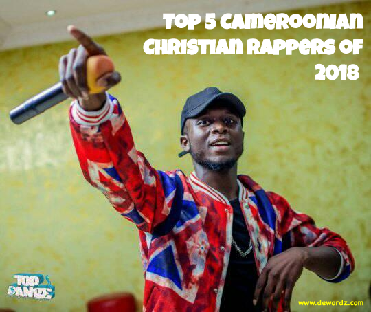 Top 5 Cameroonian Christian Rappers of 2018 Hip-Hop