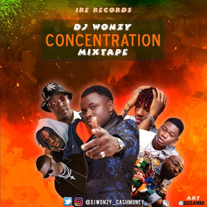 MIXTAPE: DJ Wonzy - Concentration Mixtape