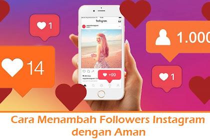7 Cara Menambah Followers Instagram dengan Aman Natural Tanpa Aplikasi