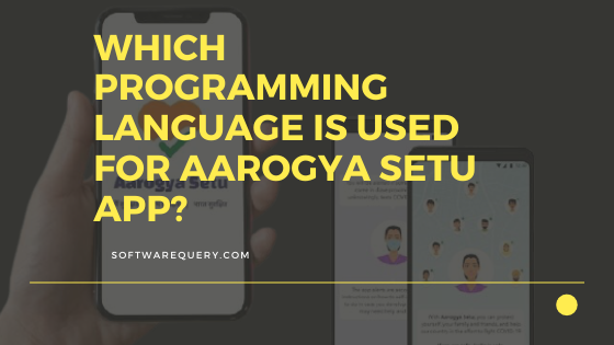 httpswww.softwarequery.com-Which programming language is used for aarogya Setu app