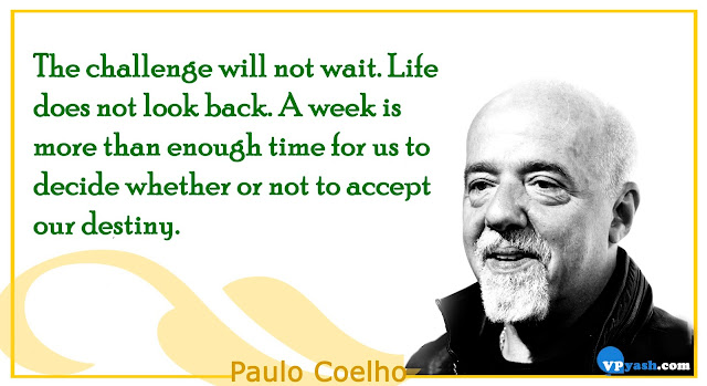 The challenge will not wait Paulo Coelho Inspiring Quotes
