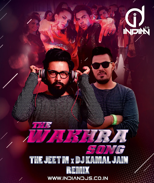 The Wakhra Song Remix