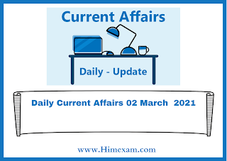 Daily Current Affairs 02 March  2021