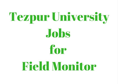 Tezpur University jobs for Field Monitor