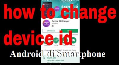 Trik Mengganti Device ID Android di Smartphone,