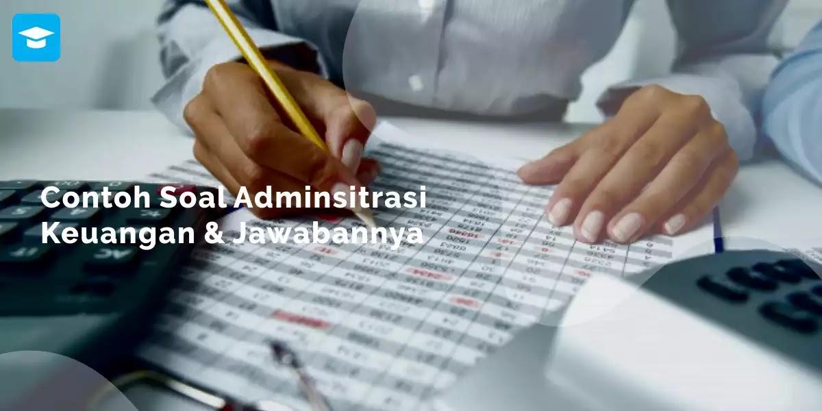 Soal adminsitrasi keuangan