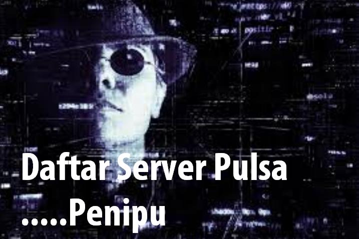 Daftar Server Pulsa Penipu Inilah Cara Mengatasinya Panduan