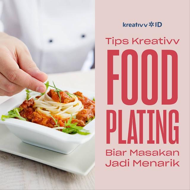 Tips Kreativv Food Plating biar Masakan jadi Menarik