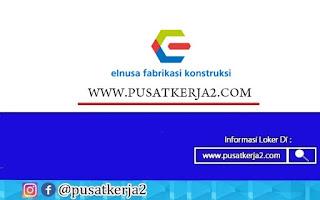 Lowongan Kerja SMA SMK D3 S1 PT Elnusa Fabrikasi Konstuksi Agustus 2020