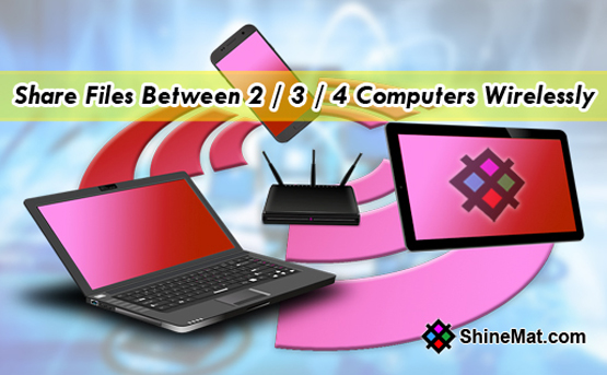 How to share files between two or more laptops using wireless network