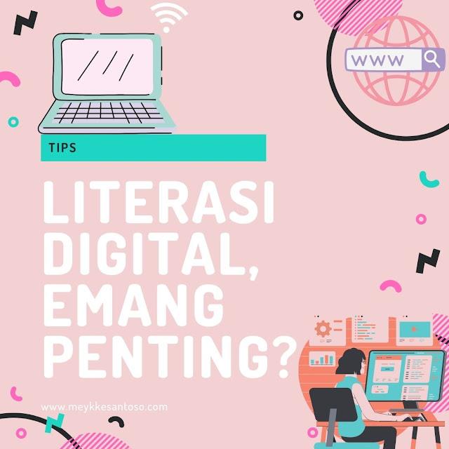 Sepenting apa sih literasi digital itu
