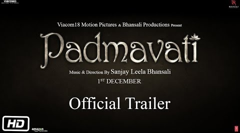 Padmavati 2017 Hindi HD Official Trailer 720p