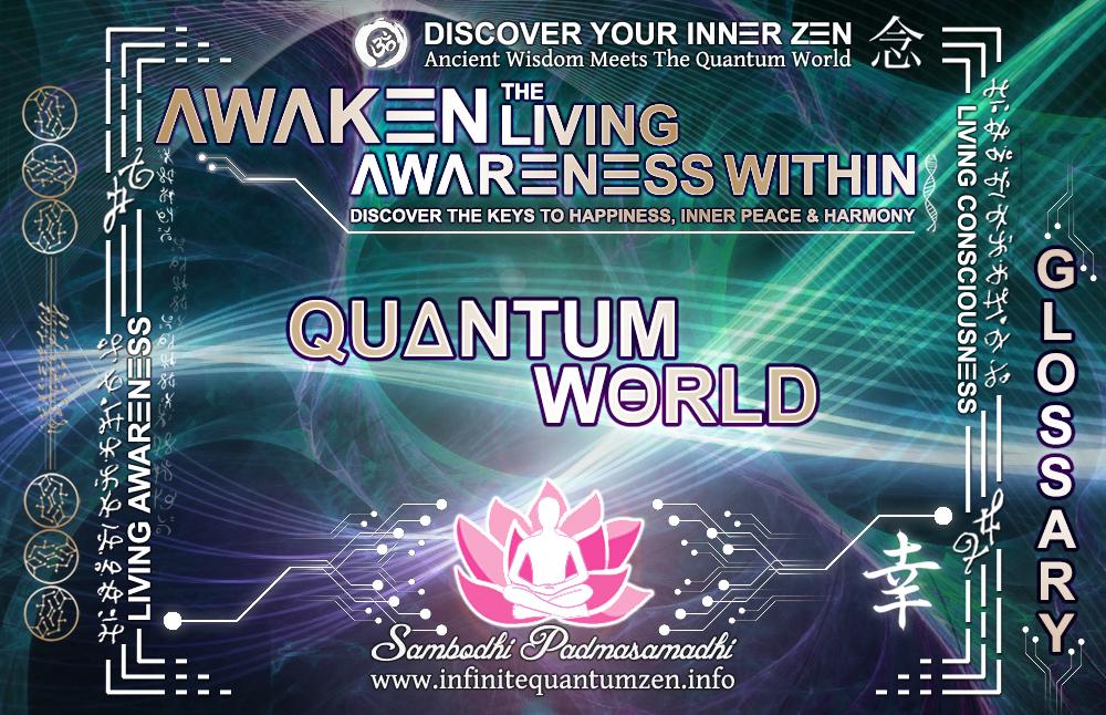 Quantum World - Awaken the Living Awareness Within, Author: Sambodhi Padmasamadhi – Discover The Keys to Happiness, Inner Peace & Harmony | Infinite Quantum Zen