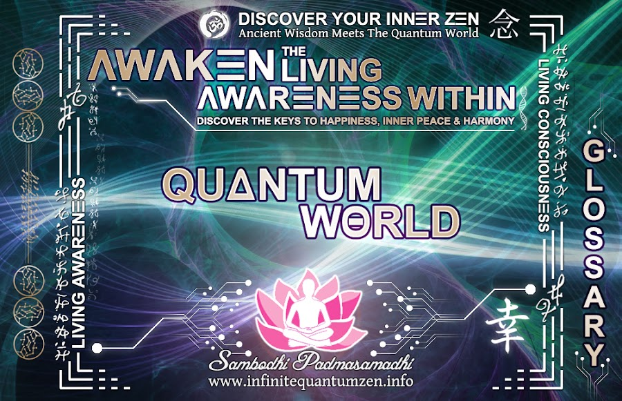 Quantum World - Awaken the Living Awareness Within, Author: Sambodhi Padmasamadhi – Discover The Keys to Happiness, Inner Peace & Harmony | Infinite Quantum Zen