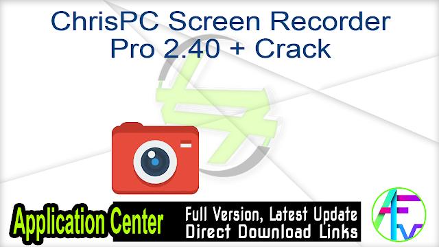 ChrisPC Screen Recorder Pro 2.40 + Crack
