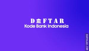 Daftar Kode Bank Indonesia dan Kode SWIFT-BIC  Lengkap
