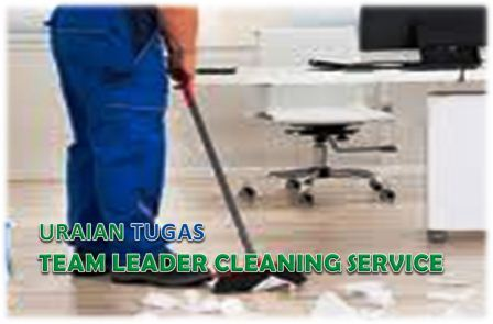 Uraian Tugas Team Leader Cleaning Service