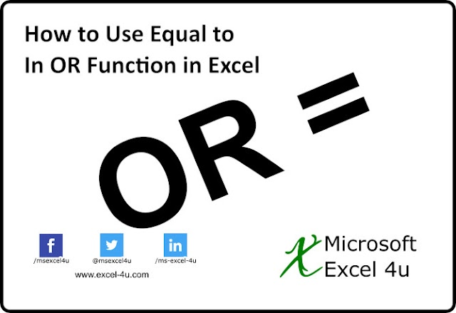 How to Use Equal to In OR Function in Excel