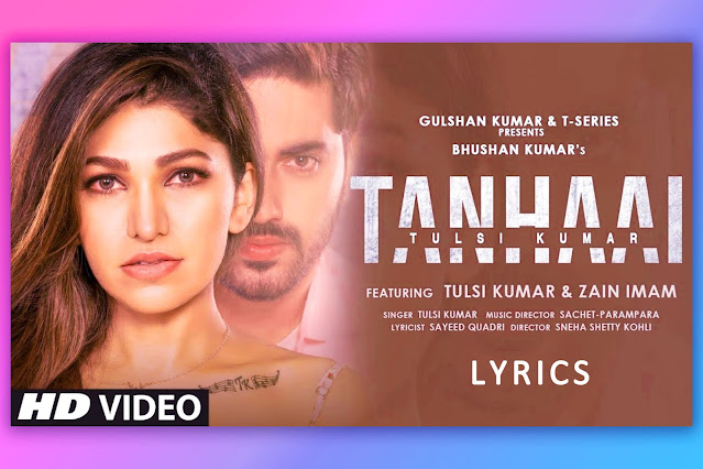 तन्हाई  Tanhaai Song Lyrics and Karaoke by Tulsi Kumar