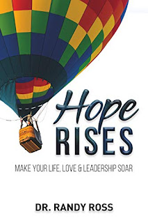 Hope Rises: Make Your Life, Love & Leadership Soar by Randy Ross