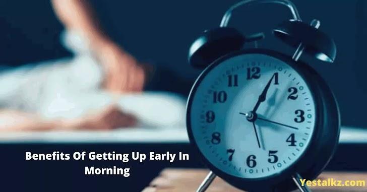 सुबह जल्दी उठने पर कैसे बदल जाएगी आपकी Life / जिंदगी ?