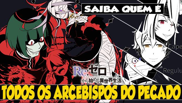 TODOS OS ARCEBISPOS DO PECADO - Re:Zero