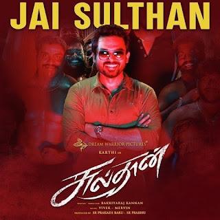 Jai Sulthan Lyrics Meaning/Translation in English – SULTHAN (MOVIE) | KARTHI