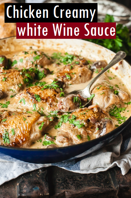 Chicken Creamy white Wine Sauce