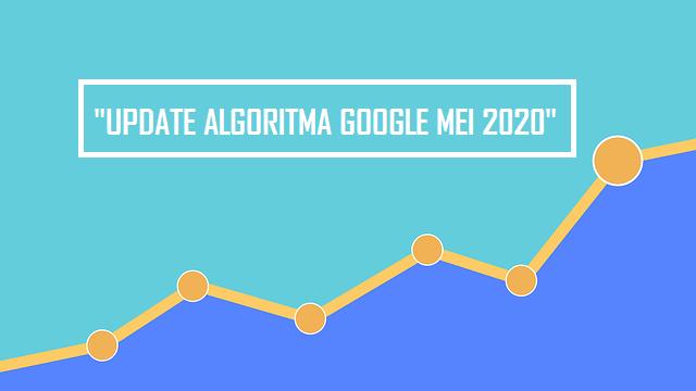 perubahan seo Update algoritma mei 2020